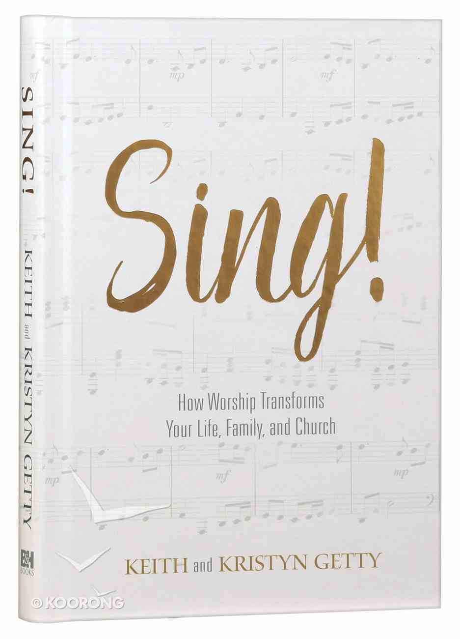 Sing! Why and How We Should Worship Hardback