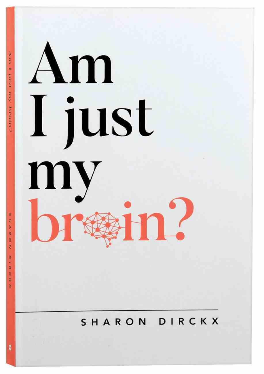 Am I Just My Brain? Paperback