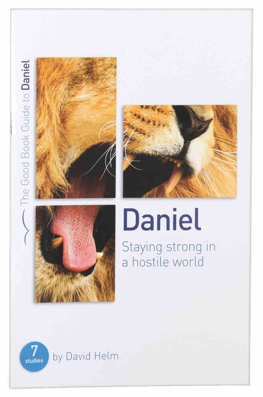 Daniel - Staying Strong in a Hostile World (The Good Book Guides Series) Paperback