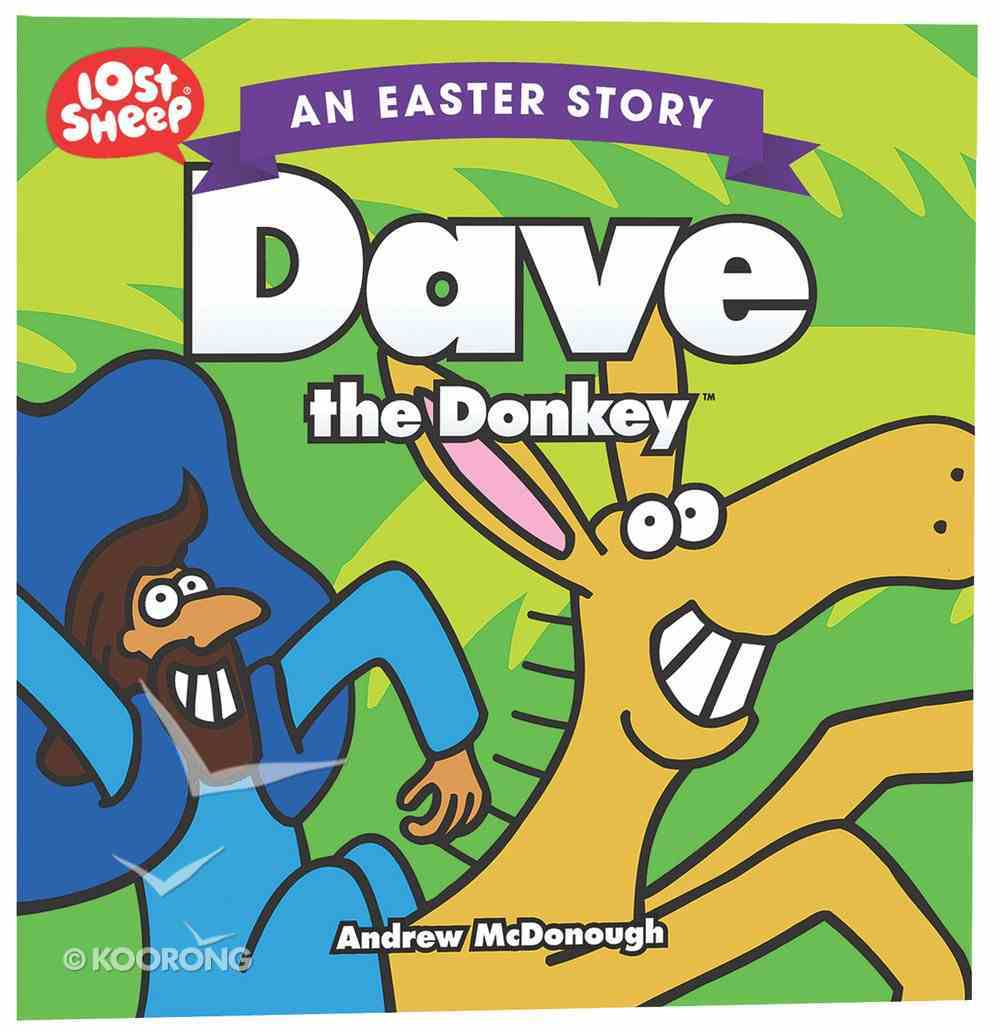 Easter Story: Dave the Donkey (Lost Sheep Series) Paperback
