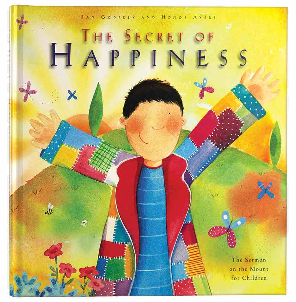 The Secret of Happiness (Sermon On The Mount For Children) Hardback