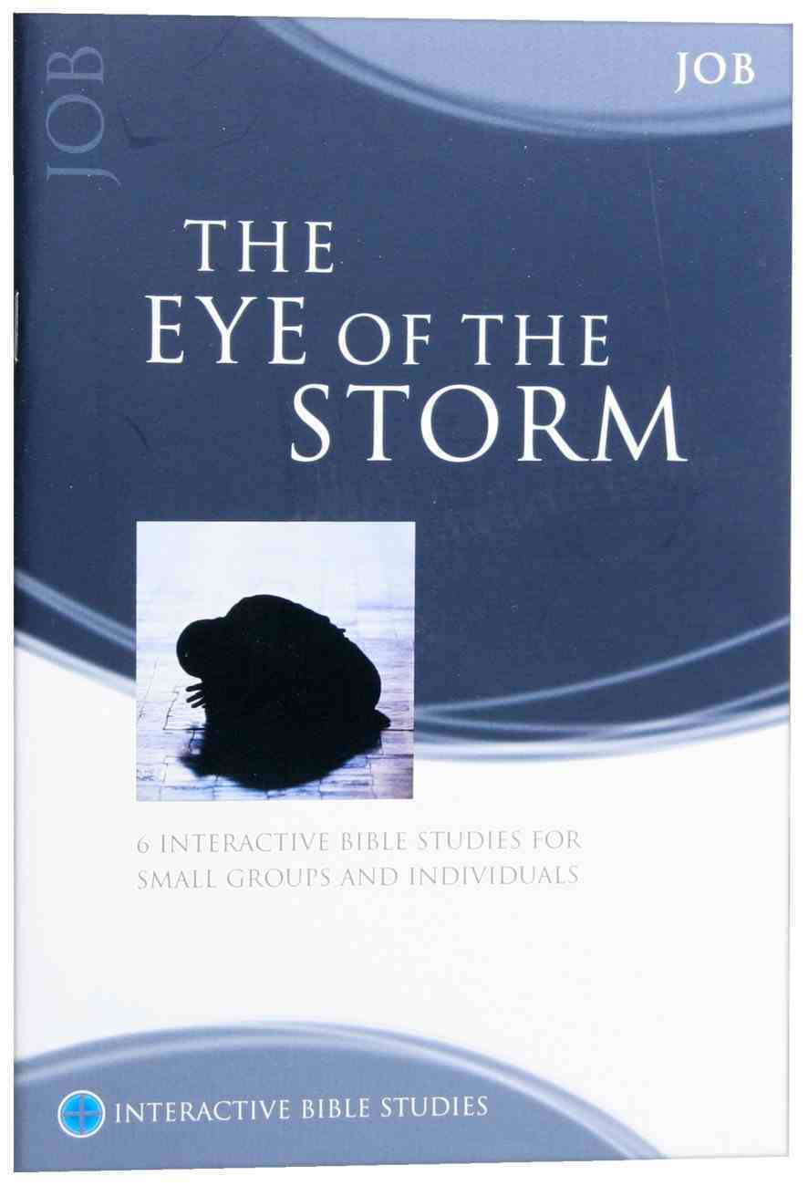 The Eye of the Storm (Job) (Interactive Bible Study Series) Paperback