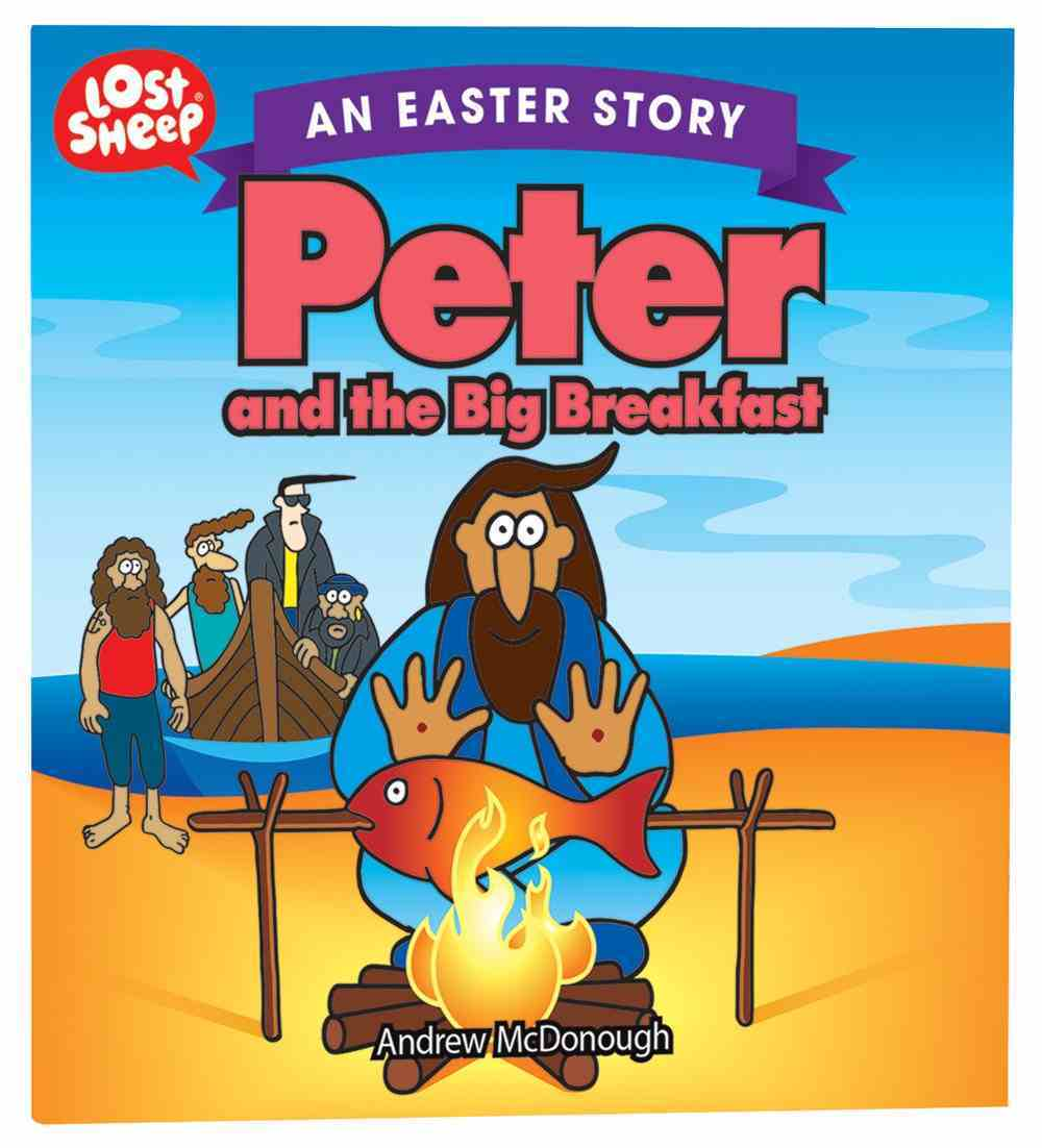 Easter Story: Peter and the Big Breakfast (Lost Sheep Series) Paperback