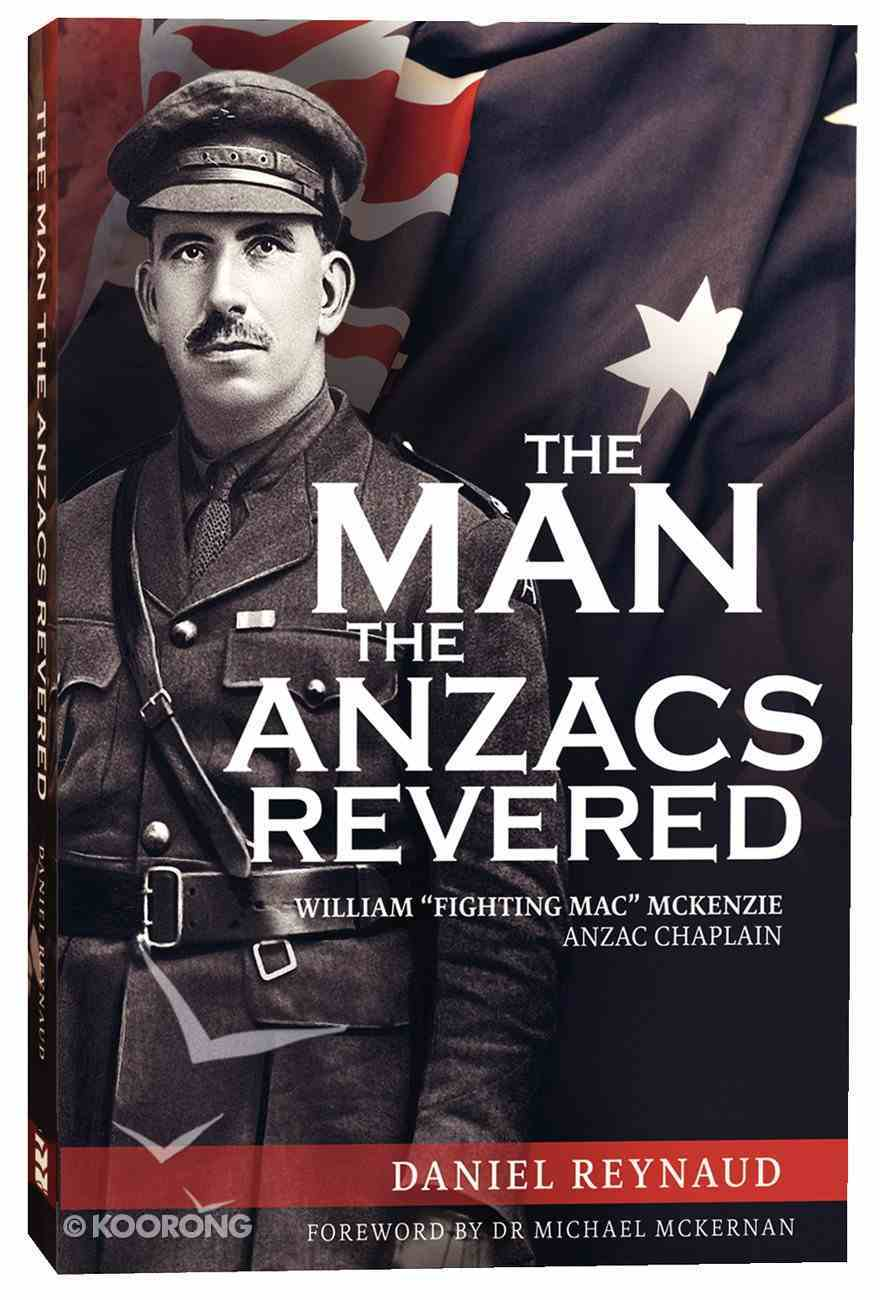 The Man the Anzacs Revered Paperback
