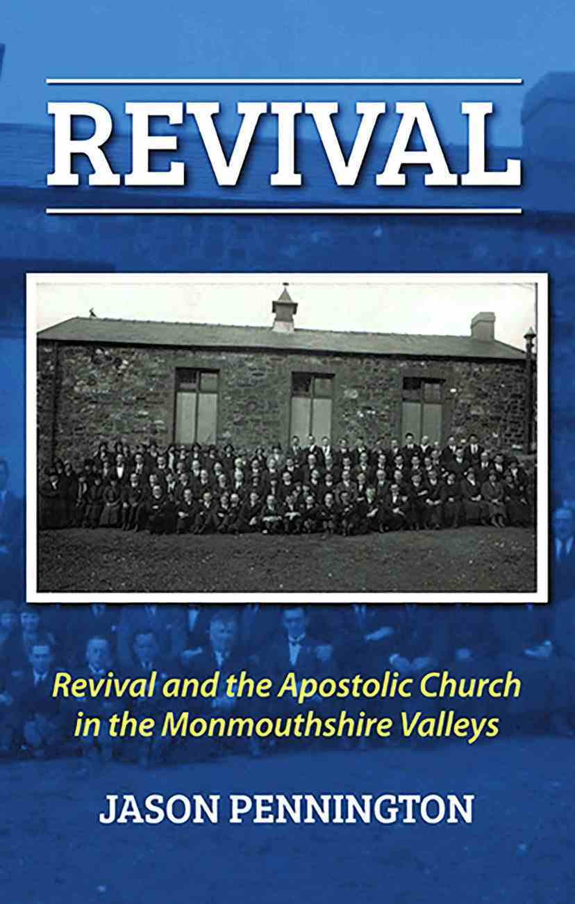 Revival and the Apostolic Church in the Monmouthshire Valleys Paperback