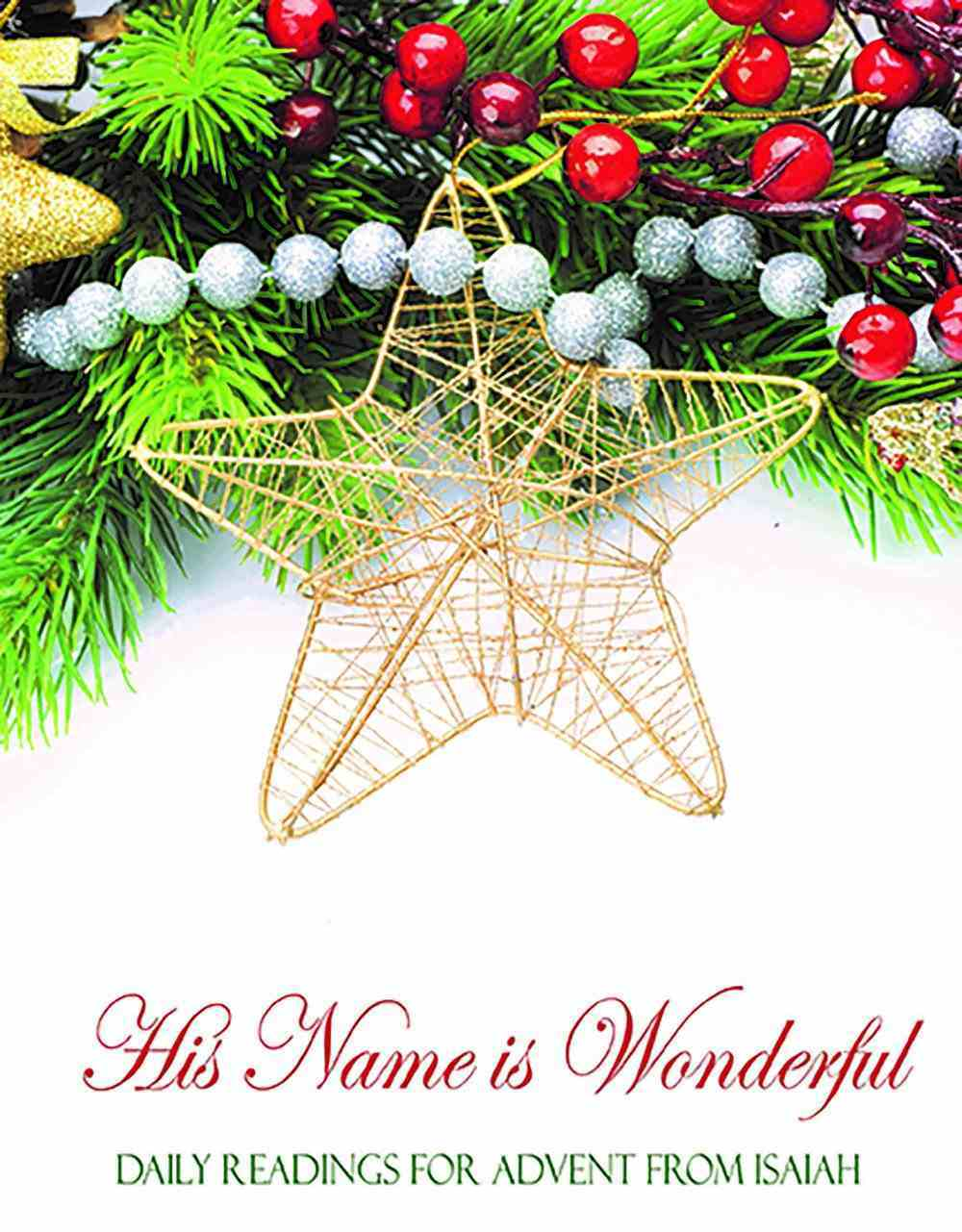His Name is Wonderful: Daily Readings For Advent From Isaiah Booklet