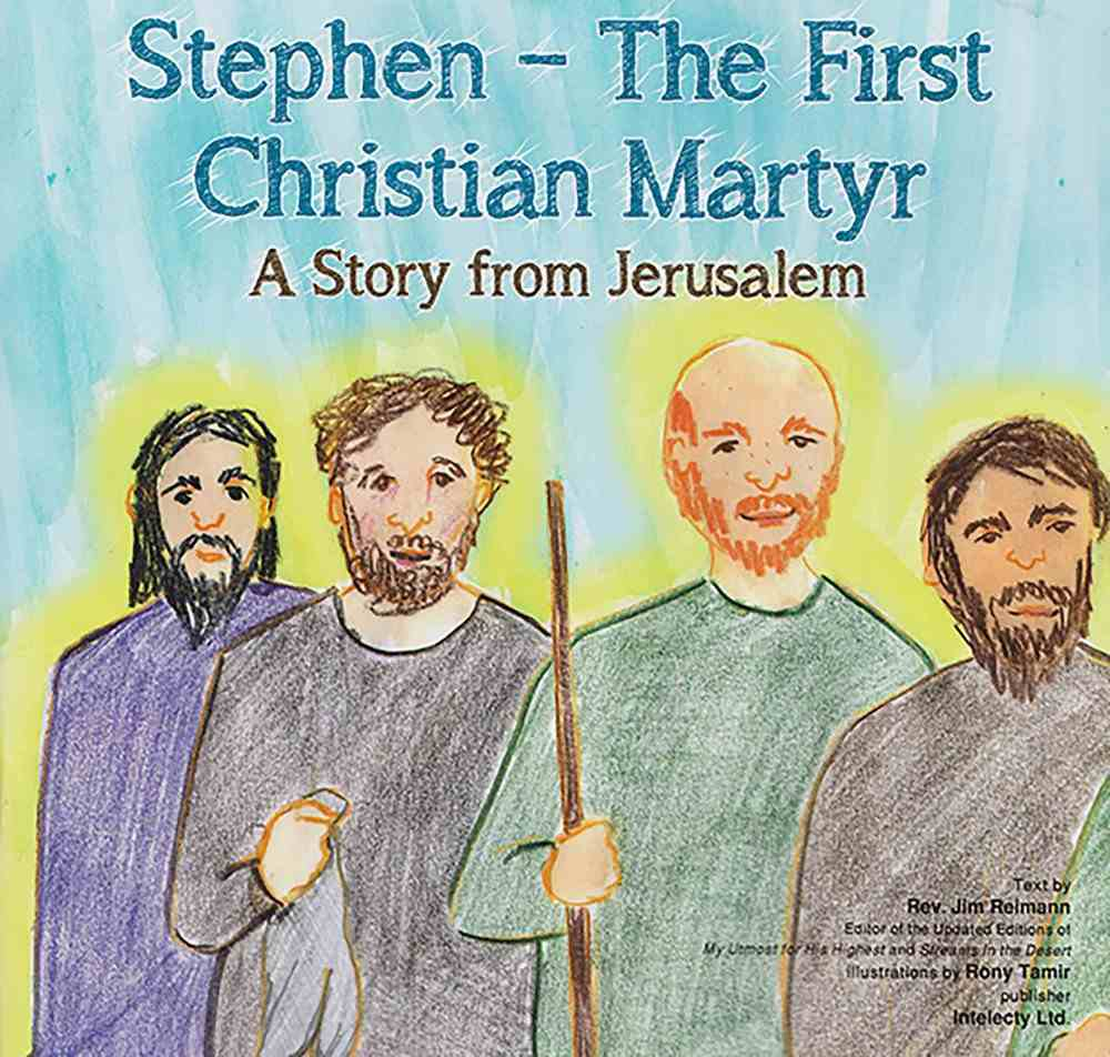 Stephen: The First Christian Martyr - a Story From Jerusalem Paperback