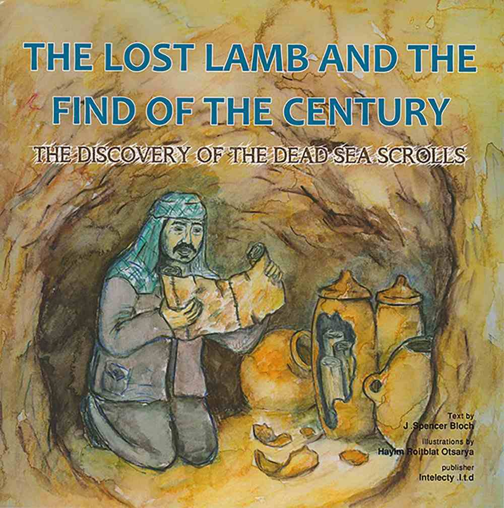 The Lost Lamb and the Find of the Century: The Discovery of the Dead Sea Scrolls Paperback