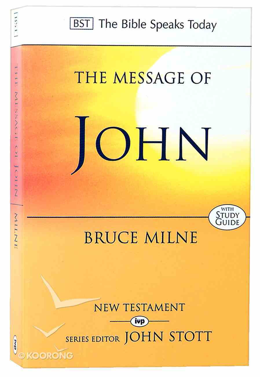 The Message of John (Incl Study Guide) (Bible Speaks Today Series) Paperback