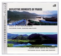Album Image for Reflective Moments of Praise Double Pack: Great is Thy Faithfulness/Jesus Above All Names (2 Cd) - DISC 1