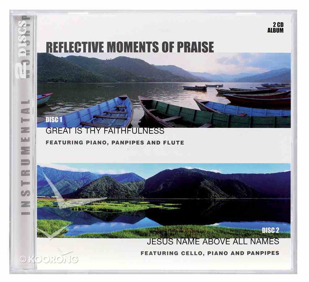Reflective Moments of Praise Double Pack: Great is Thy Faithfulness/Jesus Above All Names (2 Cd) CD