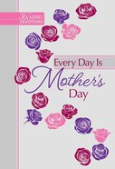 365 Daily Devotions: Every Day is Mother's Day Imitation Leather