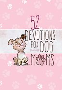52 Devotions For Dog Moms image