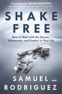 Shake Free: How To Deal With Storms, Shipwrecks And Snakes In Your Life image