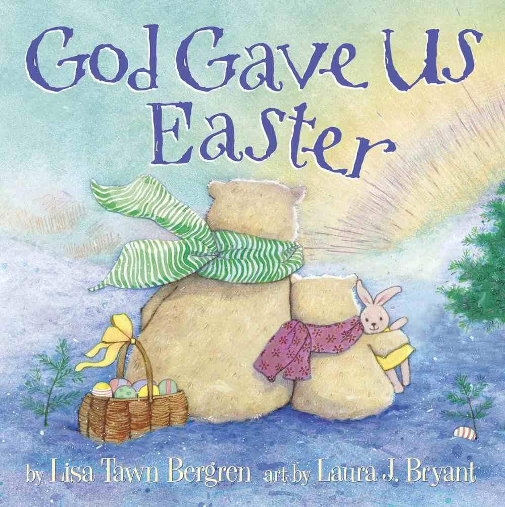 God Gave Us Easter (God Gave Us Series) Hardback