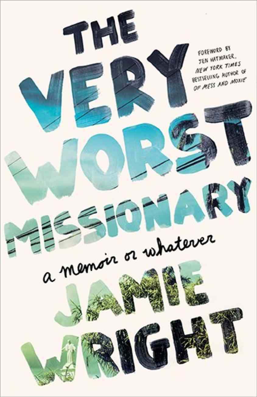 The Very Worst Missionary: A Memoir Or Whatever Paperback