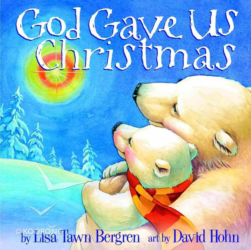 God Gave Us Christmas Board Book
