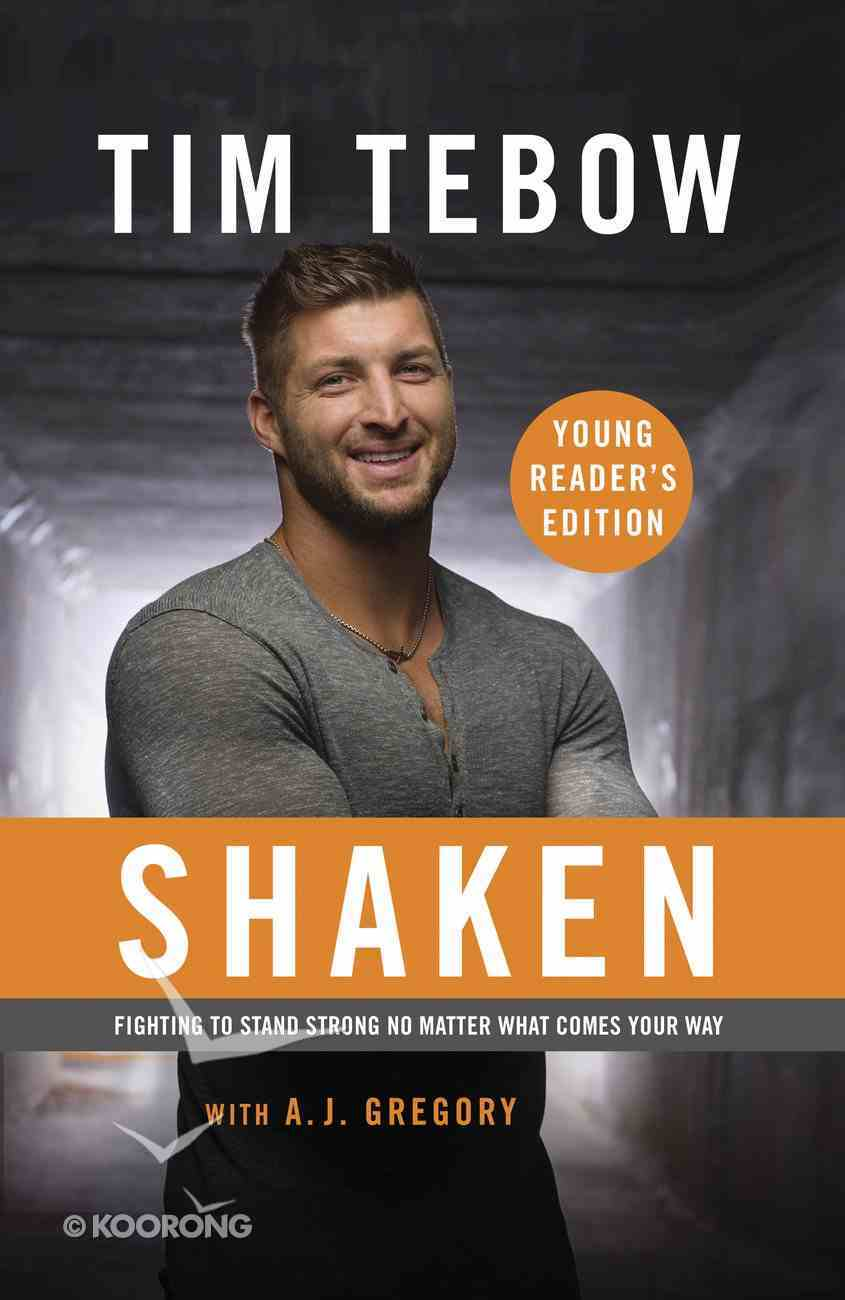 Shaken: Fighting to Stand Strong No Matter What Comes Your Way (Young Reader's Edition) Paperback