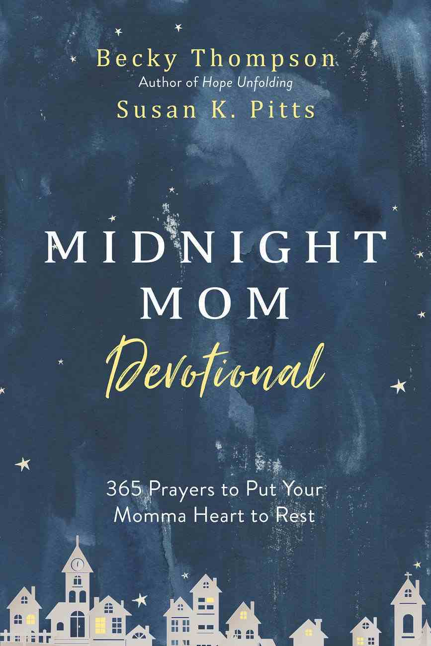 Midnight Mom Devotional: 365 Prayers to Put Your Momma Heart to Rest Hardback