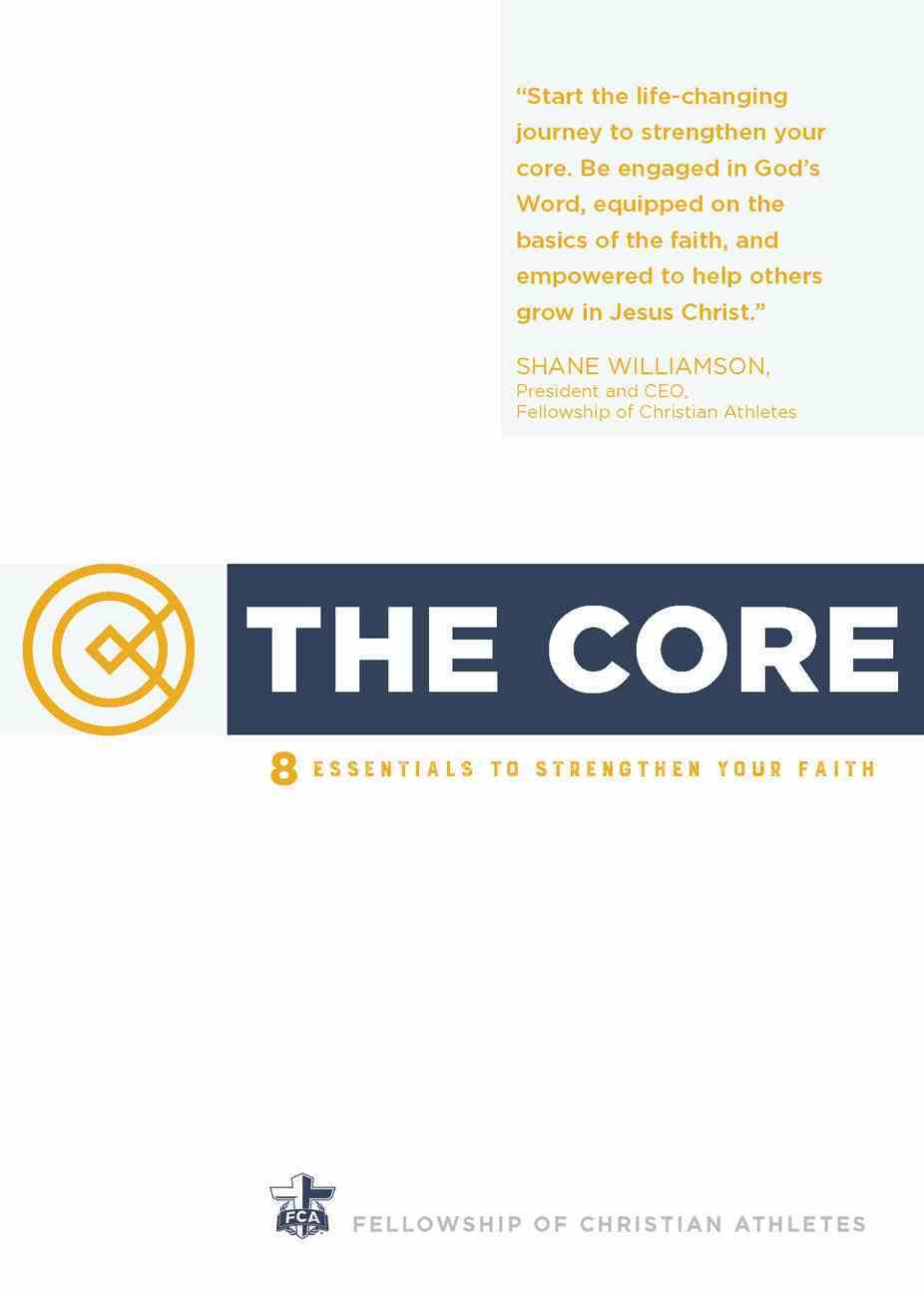 The Core: 8 Essentials to Strengthen Your Faith (8 Sessions) Paperback