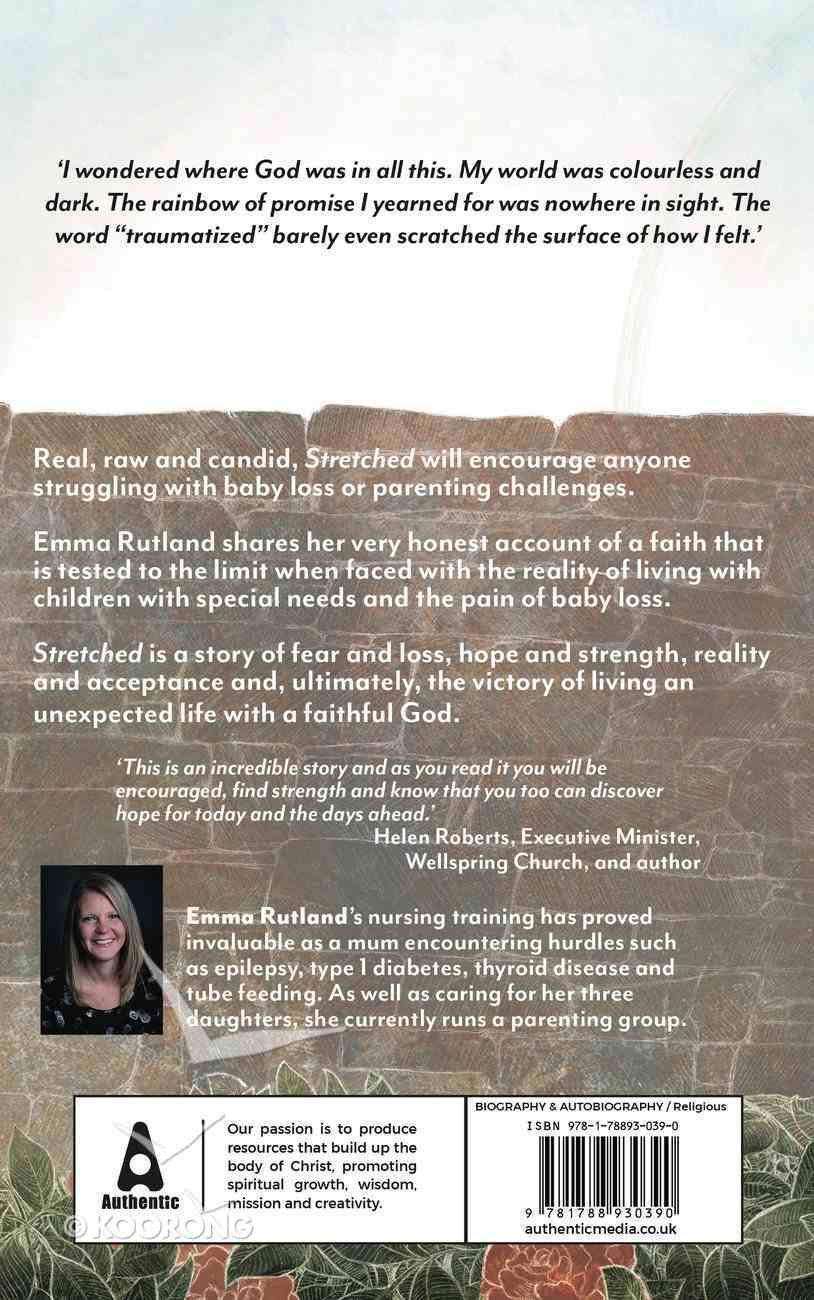 Stretched: Baby Loss, Autism, Illness a Mother's Story of Hope and Survival Paperback