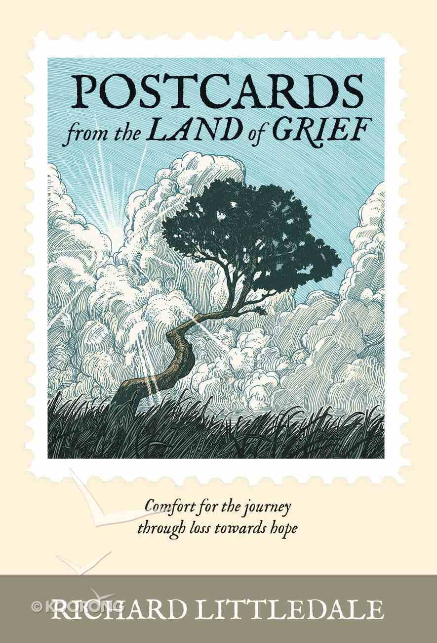 Postcards From the Land of Grief: Comfort For the Journey Through Loss Towards Hope Hardback