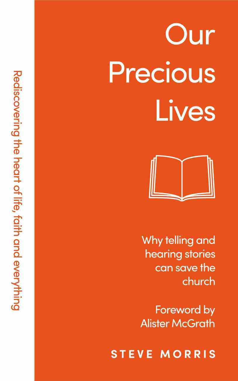 Our Precious Lives: Why Telling and Hearing Stories Can Save the Church Paperback