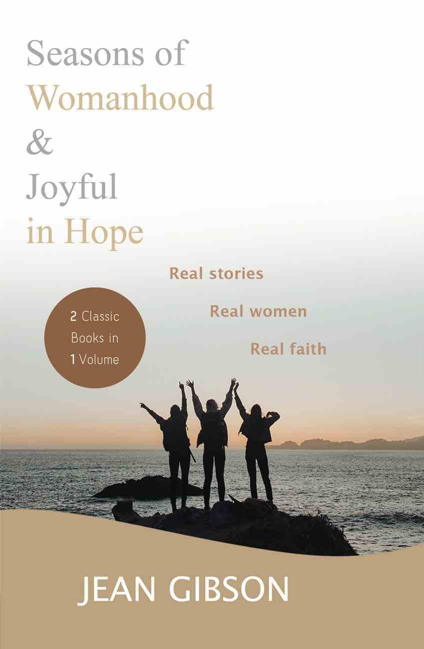 2in1: Seasons of Womanhood and Joyful in Hope: Real Stories, Real Women, Real Faith Paperback