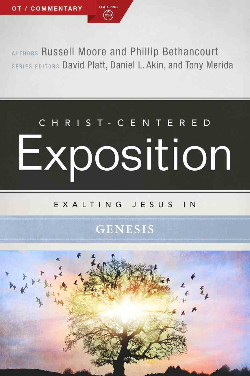Exalting Jesus in Genesis (Christ Centered Exposition Commentary Series) Paperback