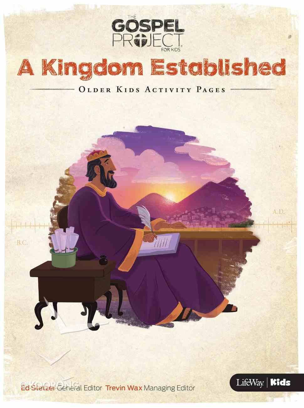 A Kingdom Established (Older Kids Activity Pages) (#04 in The Gospel Project For Kids 2015-18 Series) Paperback