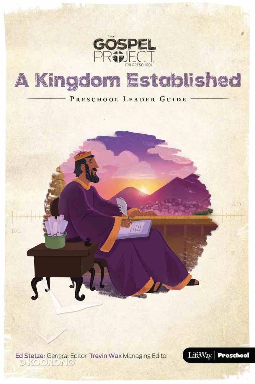 A Kingdom Established (Preschool Leader Guide) (#04 in The Gospel Project For Kids 2015-18 Series) Paperback