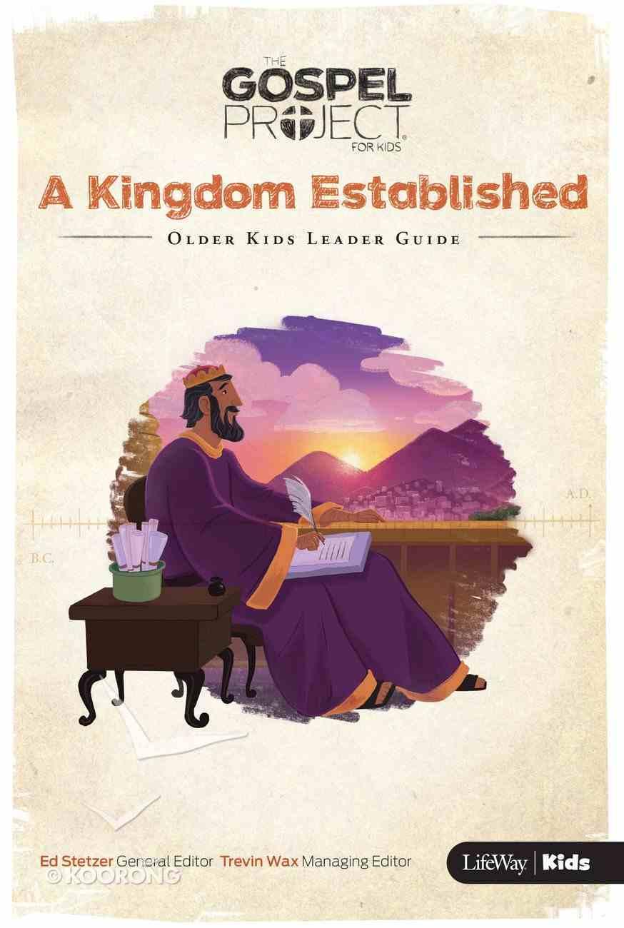 A Kingdom Established (Older Kids Leader Guide) (#04 in The Gospel Project For Kids 2015-18 Series) Paperback
