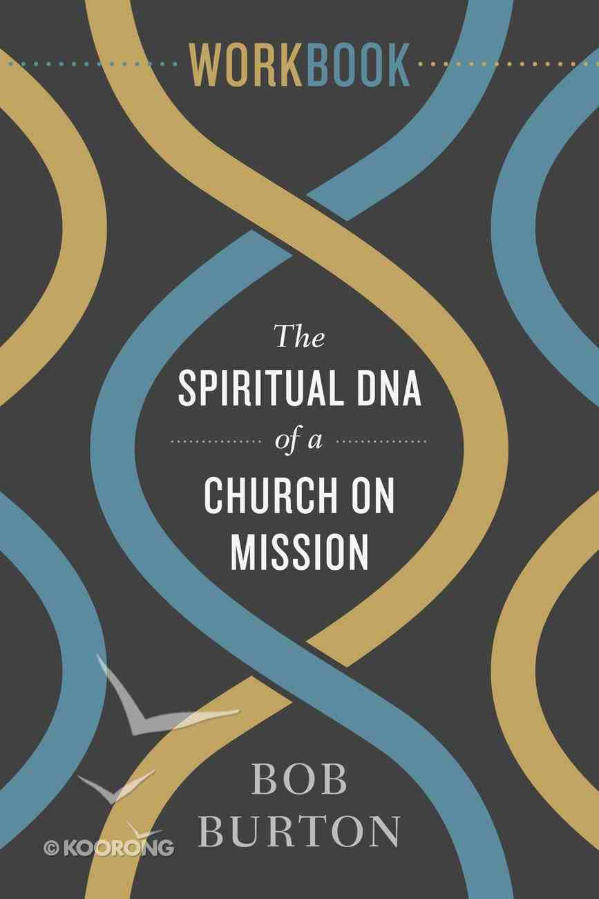The Spiritual DNA of a Church on Mission (Workbook) Paperback