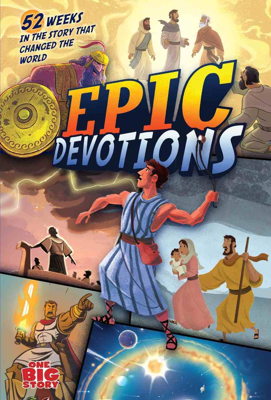 Epic Devotions: 52 Weeks in the Story That Changed the World Hardback