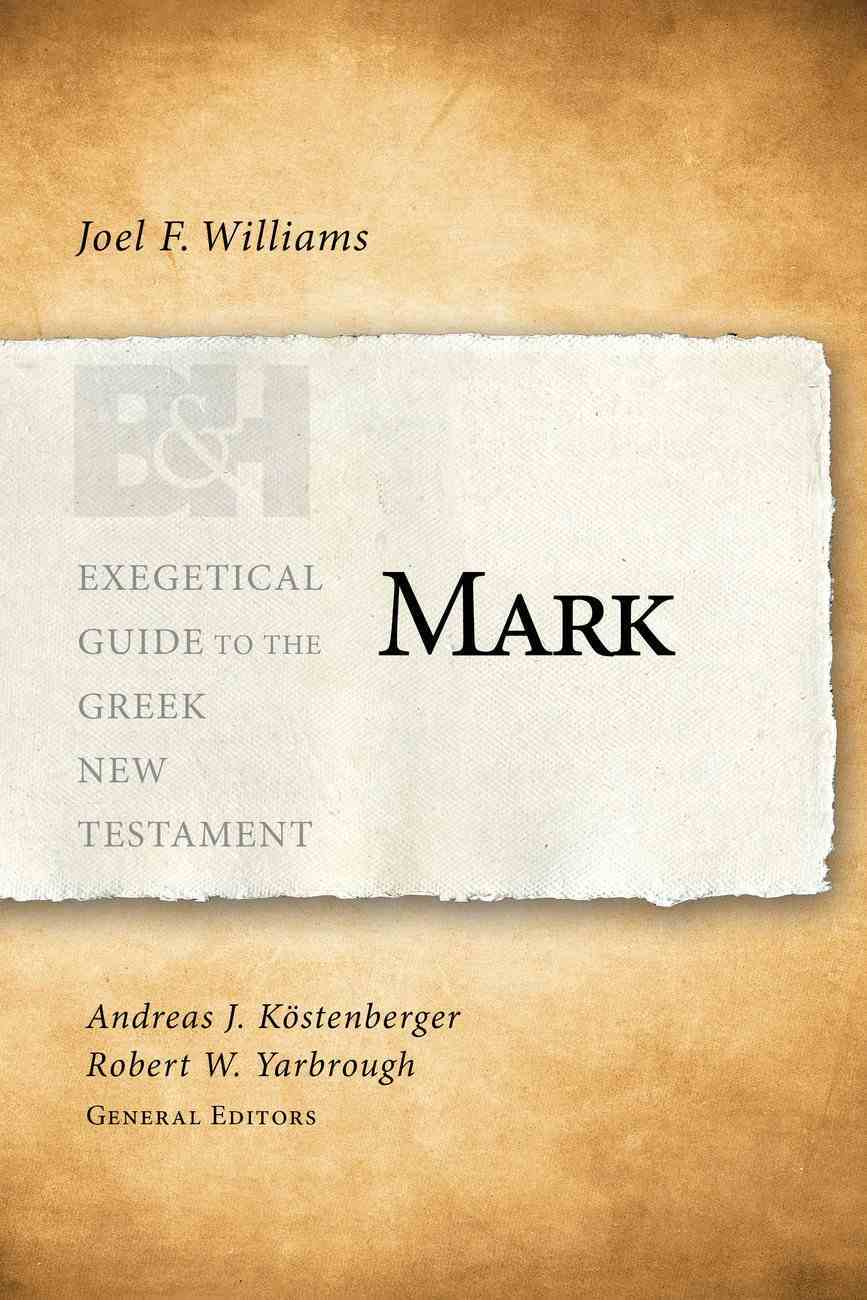 Mark (Exegetical Guide To The Greek New Testament Series) Paperback