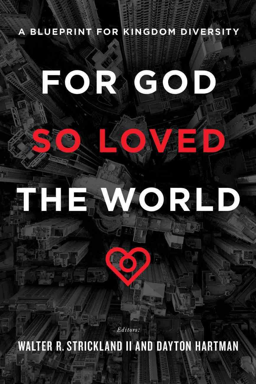 For God So Loved the World: A Blueprint For Kingdom Diversity Paperback