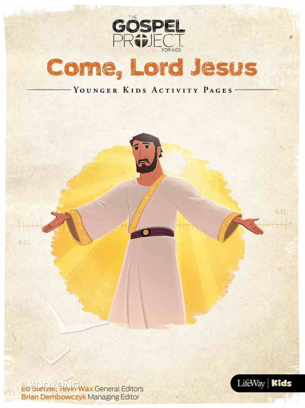 Come Lord Jesus (Younger Kids Activity Pages) (#12 in The Gospel Project For Kids Series) Paperback