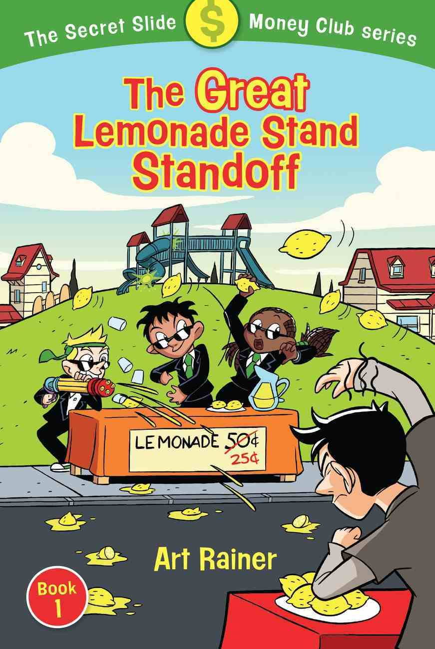 The Great Lemonade Stand Stand-Off (#01 in Secret Slide Money Club Series) Paperback