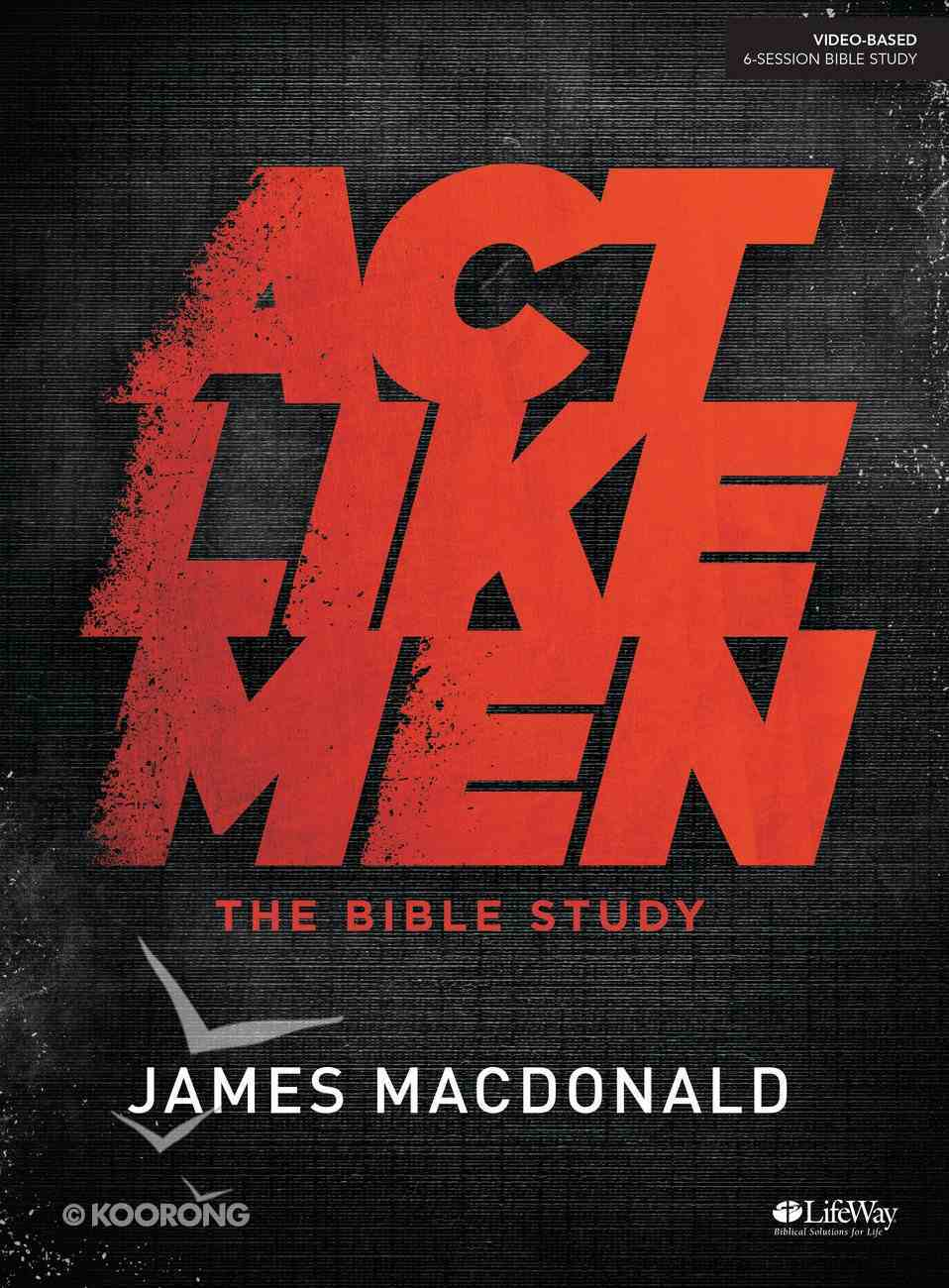 Act Like Men (Bible Study Book) Paperback