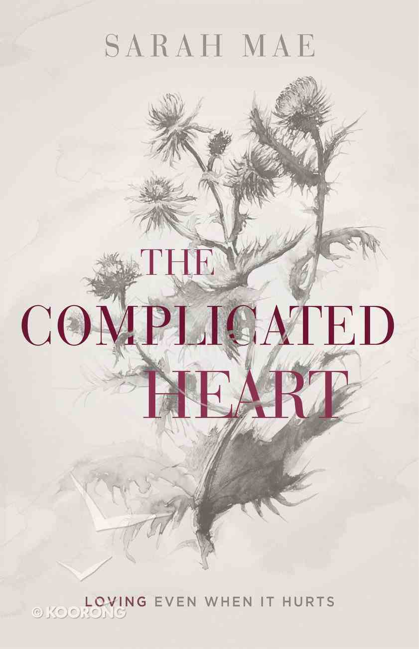 The Complicated Heart: Loving Even When It Hurts Paperback