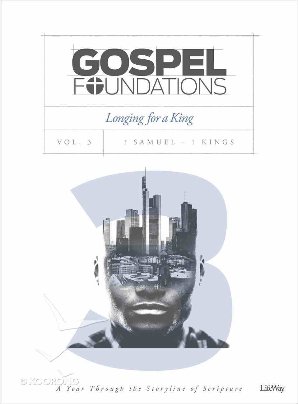 Longing For a King (Bible Study Book) (#03 in Gospel Foundations Series) Paperback