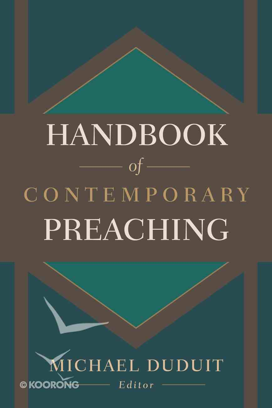 Handbook of Contemporary Preaching: A Wealth of Counsel For Creative and Effective Proclamation Paperback