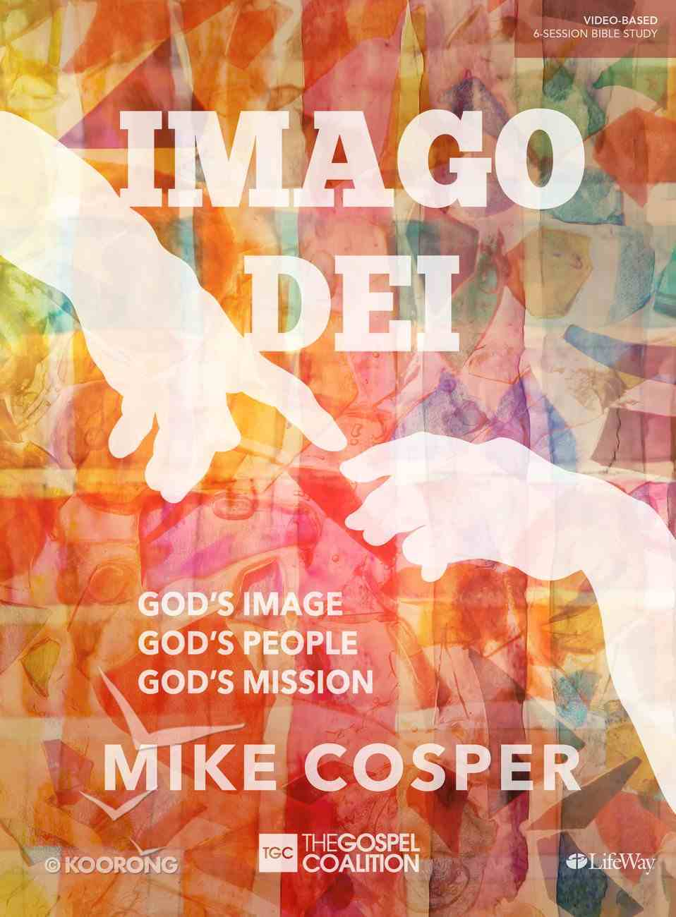 Imago Dei: God's Image, God's People, God's Mission (Bible Study Book) Paperback