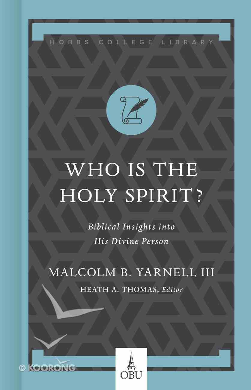Who is the Holy Spirit?: Biblical Insights Into His Divine Person Hardback