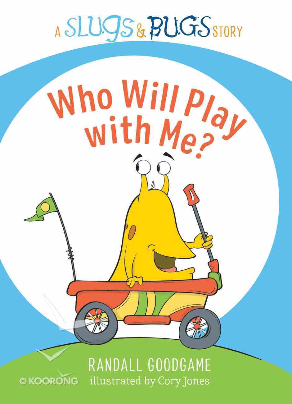Who Will Play With Me? (Slugs & Bugs Series) Hardback