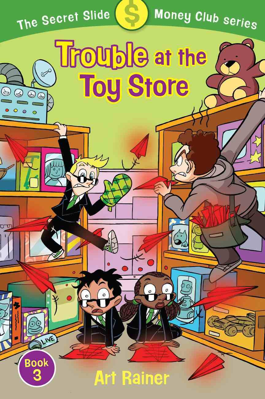 Trouble At the Toy Store (#03 in Secret Slide Money Club Series) Paperback