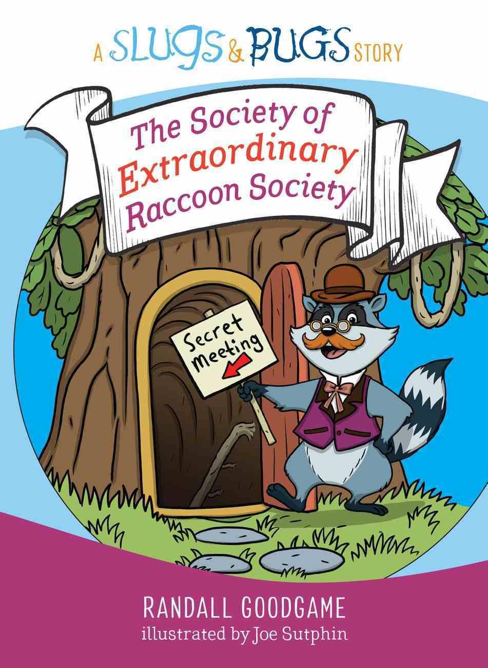 The Society of Extraordinary Raccoon Society (Slugs & Bugs Series) Hardback