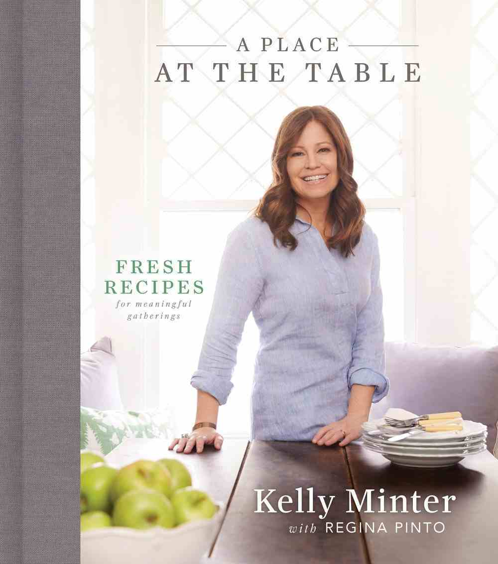 A Place At the Table: Fresh Recipes For Meaningful Gatherings Hardback