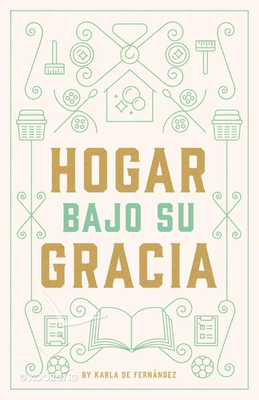 Hogar Bajo Su Gracia (Grace At Home) Paperback