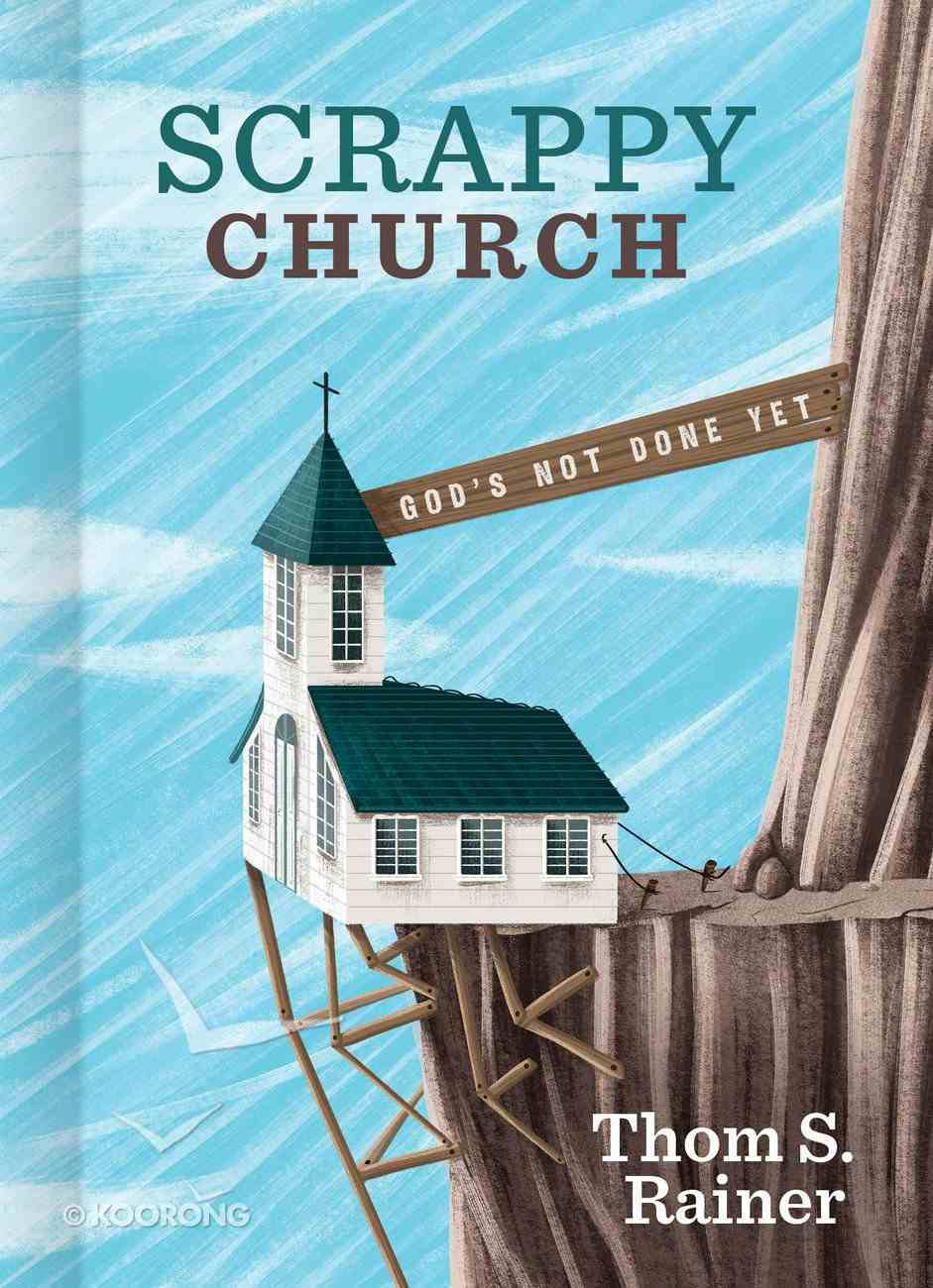 Scrappy Church: God's Not Done Yet Hardback